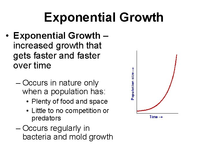 Exponential Growth • Exponential Growth – increased growth that gets faster and faster over
