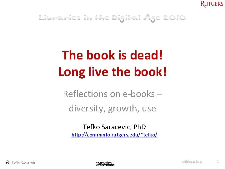 The book is dead! Long live the book! Reflections on e-books – diversity, growth,