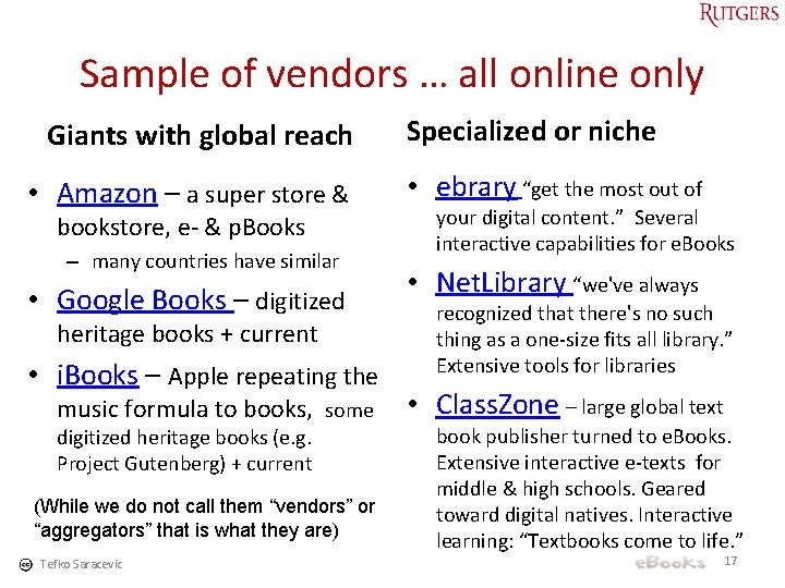Sample of vendors … all online only Giants with global reach • Amazon –