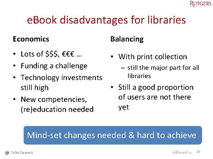 e. Book disadvantages for libraries Economics Balancing • Lots of $$$, €€€ … •