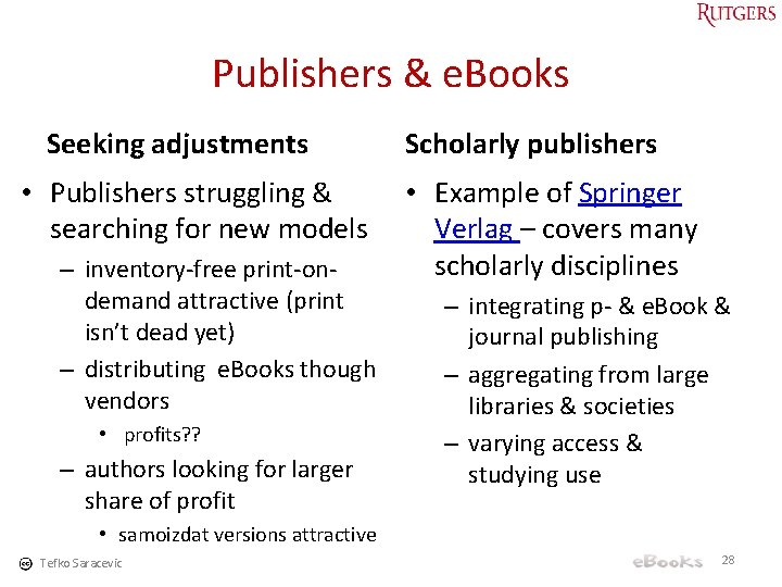 Publishers & e. Books Seeking adjustments • Publishers struggling & searching for new models