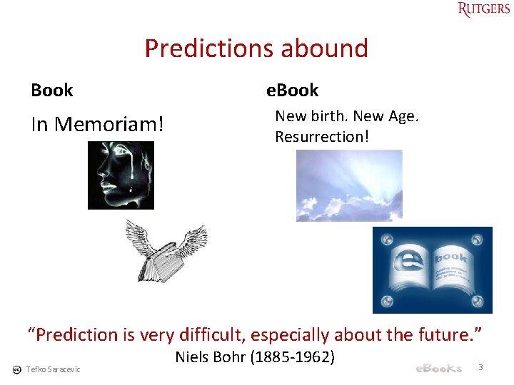 """Predictions abound Book In Memoriam! e. Book New birth. New Age. Resurrection! """"Prediction is"""