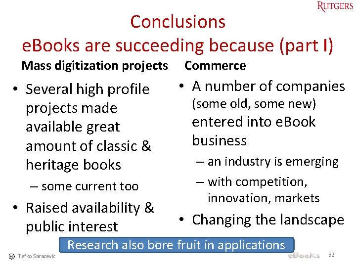 Conclusions e. Books are succeeding because (part I) Mass digitization projects • Several high