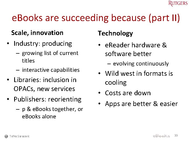 e. Books are succeeding because (part II) Scale, innovation • Industry: producing – growing