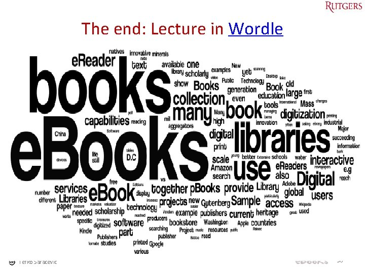 The end: Lecture in Wordle Tefko Saracevic 36
