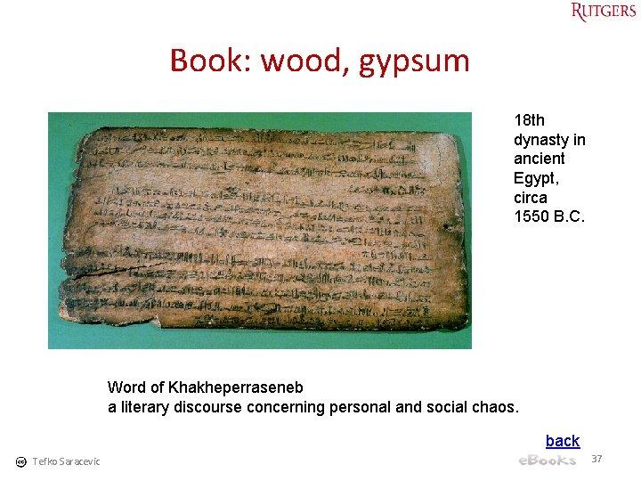 Book: wood, gypsum 18 th dynasty in ancient Egypt, circa 1550 B. C. Word