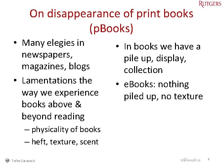 On disappearance of print books (p. Books) • Many elegies in newspapers, magazines, blogs