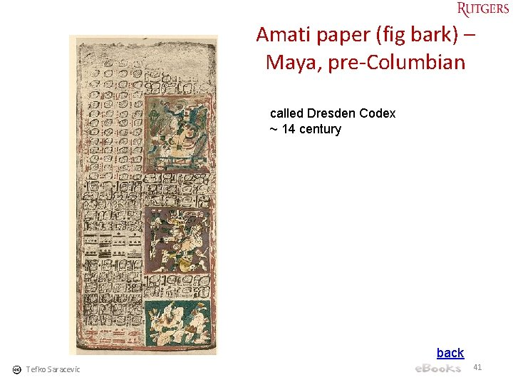 Amati paper (fig bark) – Maya, pre-Columbian called Dresden Codex ~ 14 century back