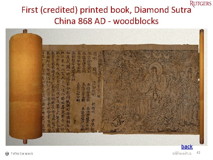 First (credited) printed book, Diamond Sutra China 868 AD - woodblocks back Tefko Saracevic