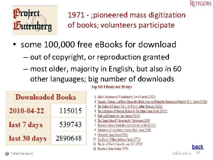 1971 - ; pioneered mass digitization of books; volunteers participate • some 100, 000