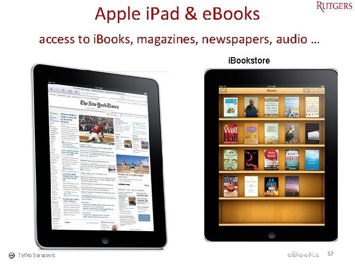 Apple i. Pad & e. Books access to i. Books, magazines, newspapers, audio …