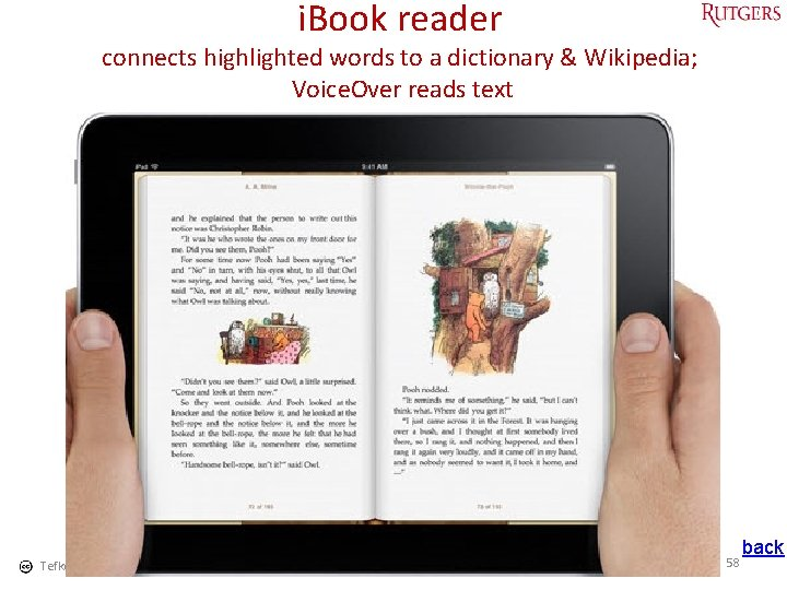 i. Book reader connects highlighted words to a dictionary & Wikipedia; Voice. Over reads