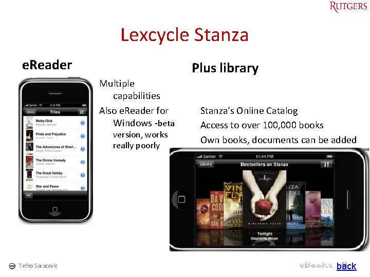 Lexcycle Stanza e. Reader Plus library Multiple capabilities Also e. Reader for Windows -beta