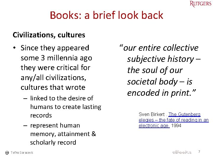 Books: a brief look back Civilizations, cultures • Since they appeared some 3 millennia
