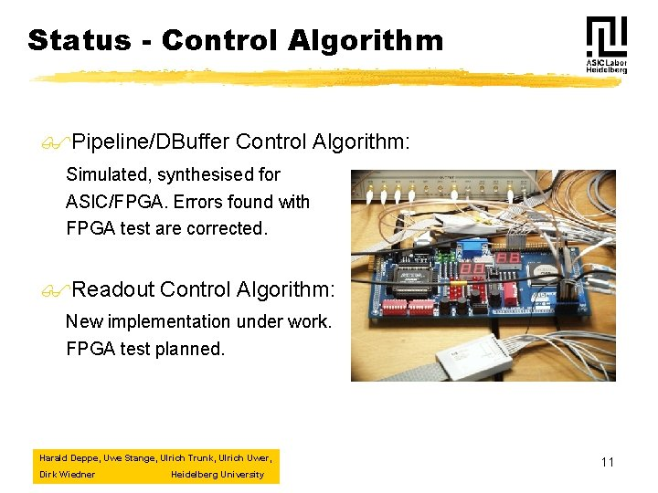 Status - Control Algorithm $Pipeline/DBuffer Control Algorithm: Simulated, synthesised for ASIC/FPGA. Errors found with