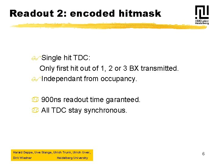 Readout 2: encoded hitmask $Single hit TDC: Only first hit out of 1, 2