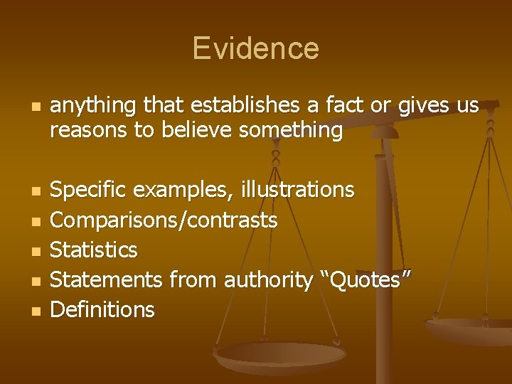 Evidence n n n anything that establishes a fact or gives us reasons to