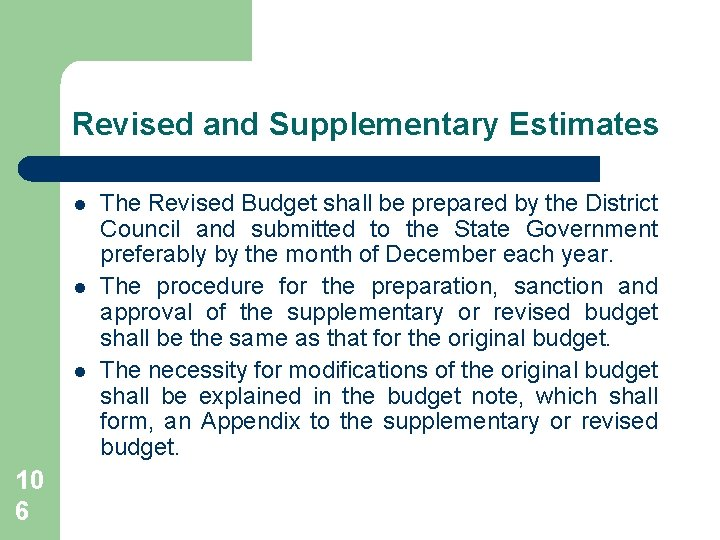 Revised and Supplementary Estimates l l l 10 6 The Revised Budget shall be