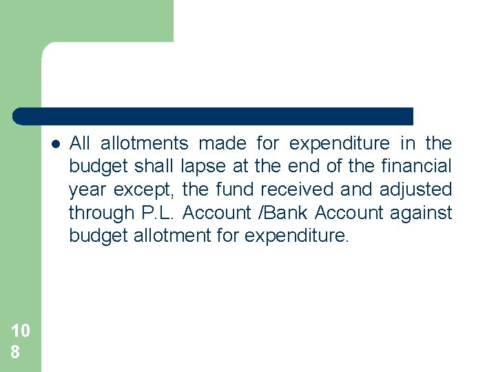 l 10 8 All allotments made for expenditure in the budget shall lapse at