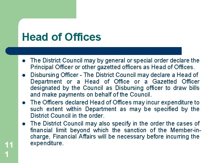 Head of Offices l l 11 1 The District Council may by general or