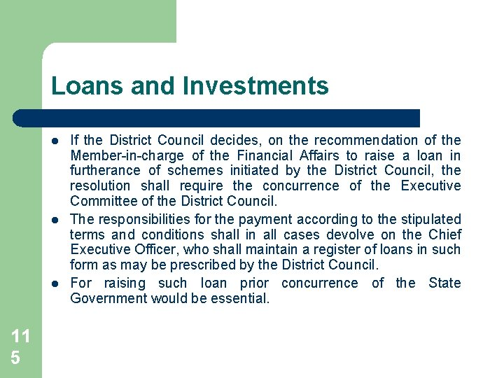 Loans and Investments l l l 11 5 If the District Council decides, on