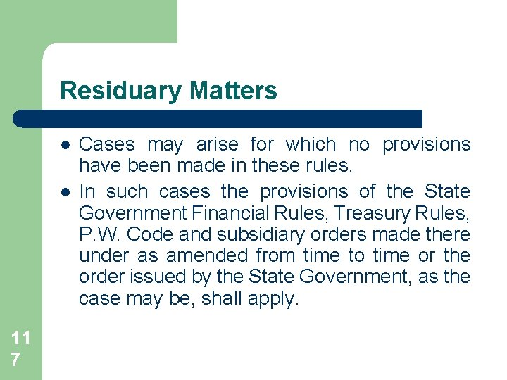 Residuary Matters l l 11 7 Cases may arise for which no provisions have