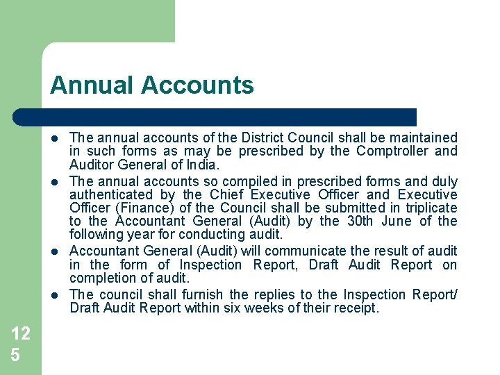 Annual Accounts l l 12 5 The annual accounts of the District Council shall
