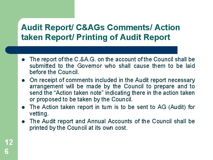 Audit Report/ C&AGs Comments/ Action taken Report/ Printing of Audit Report l l 12