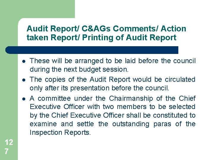 Audit Report/ C&AGs Comments/ Action taken Report/ Printing of Audit Report l l l