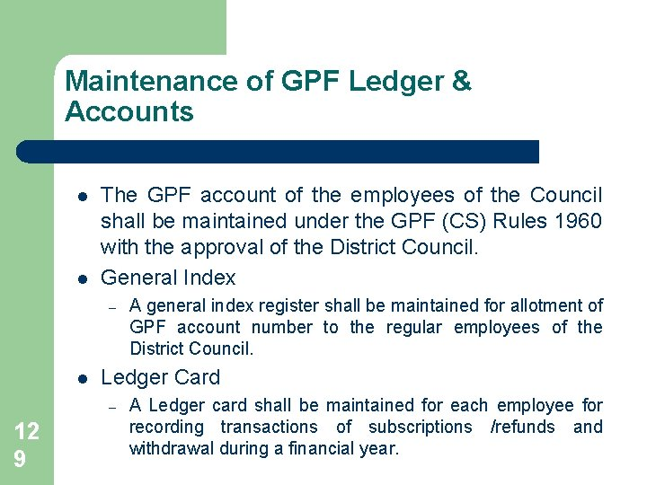 Maintenance of GPF Ledger & Accounts l l The GPF account of the employees
