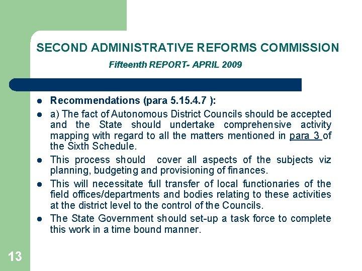 SECOND ADMINISTRATIVE REFORMS COMMISSION Fifteenth REPORT- APRIL 2009 l l l 13 Recommendations (para