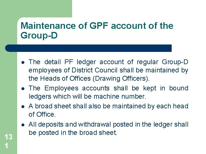 Maintenance of GPF account of the Group-D l l 13 1 The detail PF