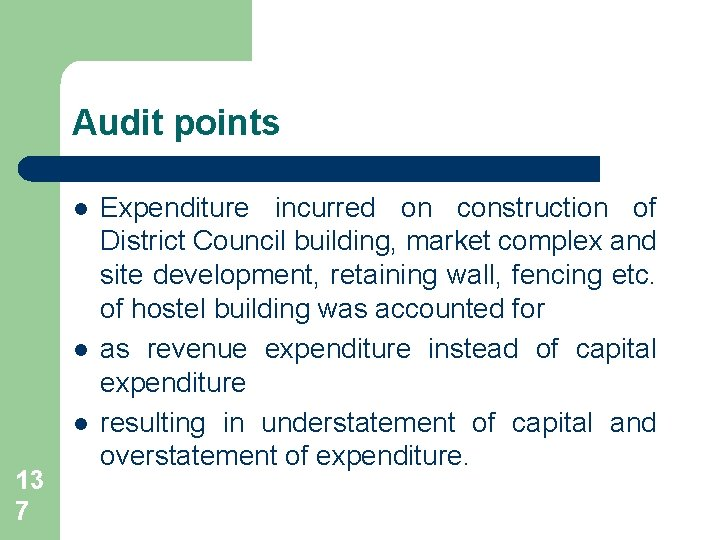 Audit points l l l 13 7 Expenditure incurred on construction of District Council