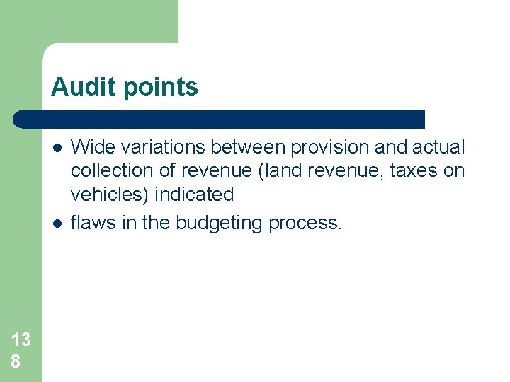 Audit points l l 13 8 Wide variations between provision and actual collection of
