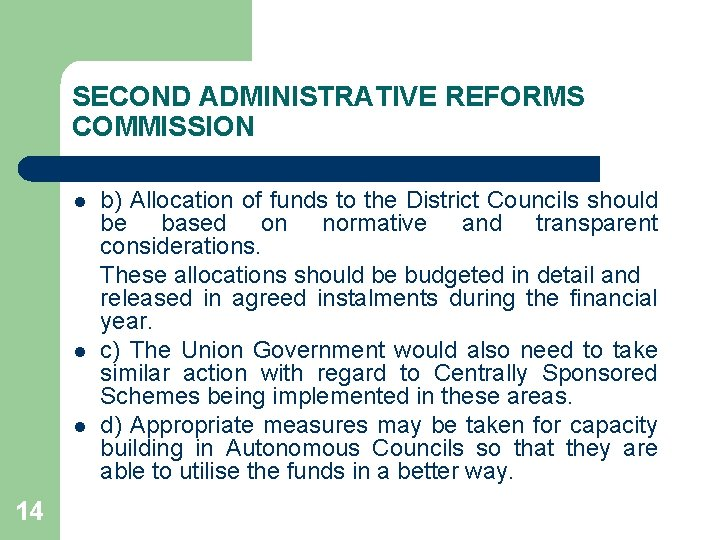 SECOND ADMINISTRATIVE REFORMS COMMISSION l l l 14 b) Allocation of funds to the