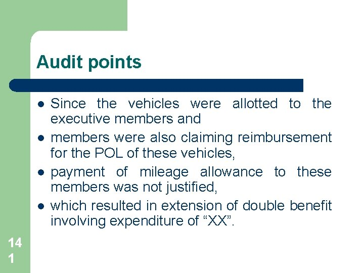 Audit points l l 14 1 Since the vehicles were allotted to the executive
