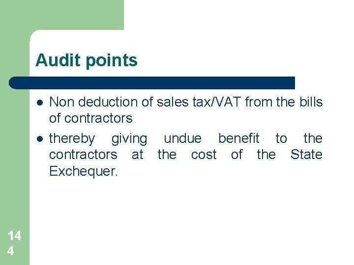Audit points l l 14 4 Non deduction of sales tax/VAT from the bills