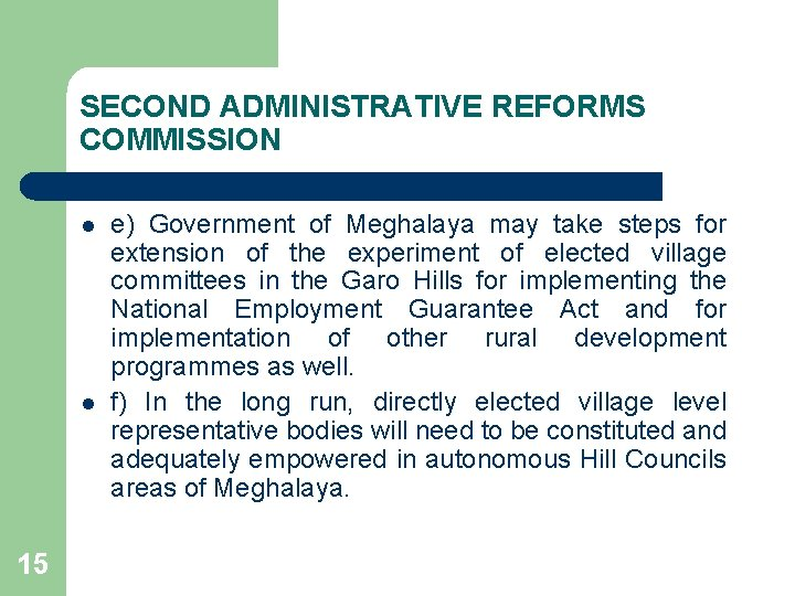 SECOND ADMINISTRATIVE REFORMS COMMISSION l l 15 e) Government of Meghalaya may take steps