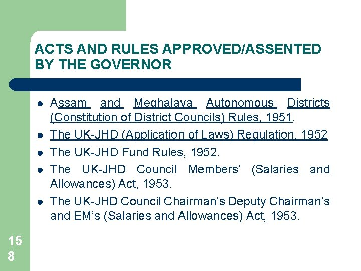 ACTS AND RULES APPROVED/ASSENTED BY THE GOVERNOR l l l 15 8 Assam and