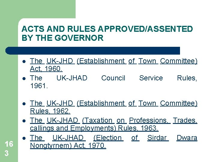 ACTS AND RULES APPROVED/ASSENTED BY THE GOVERNOR l l 16 3 l The UK-JHD