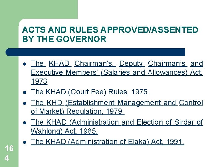 ACTS AND RULES APPROVED/ASSENTED BY THE GOVERNOR l l 16 4 l The KHAD