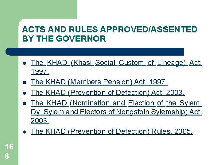 ACTS AND RULES APPROVED/ASSENTED BY THE GOVERNOR l l l 16 6 The KHAD