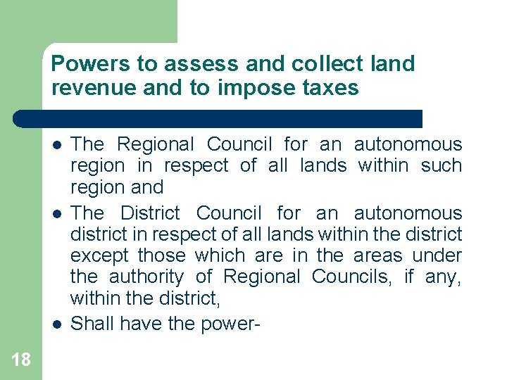 Powers to assess and collect land revenue and to impose taxes l l l