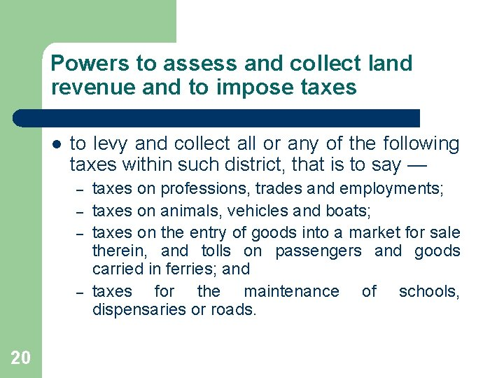 Powers to assess and collect land revenue and to impose taxes l to levy