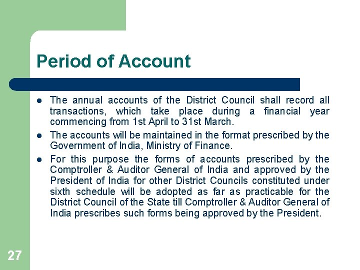 Period of Account l l l 27 The annual accounts of the District Council