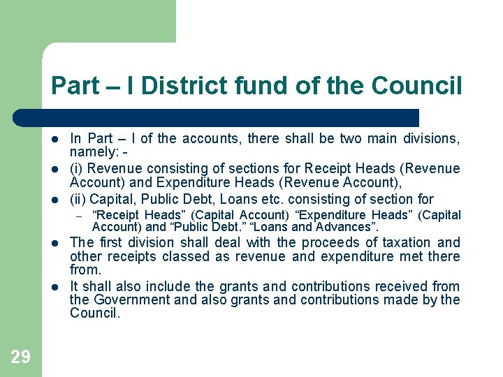 Part – I District fund of the Council l In Part – I of