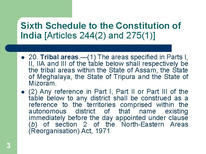 Sixth Schedule to the Constitution of India [Articles 244(2) and 275(1)] l l 3