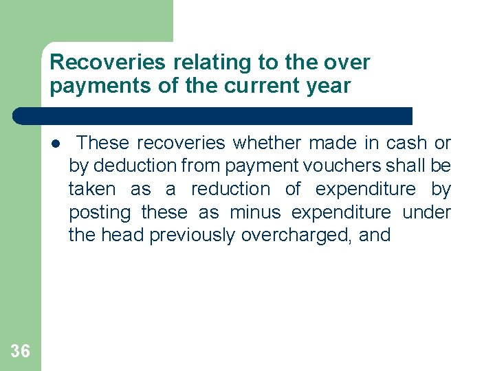 Recoveries relating to the over payments of the current year l 36 These recoveries