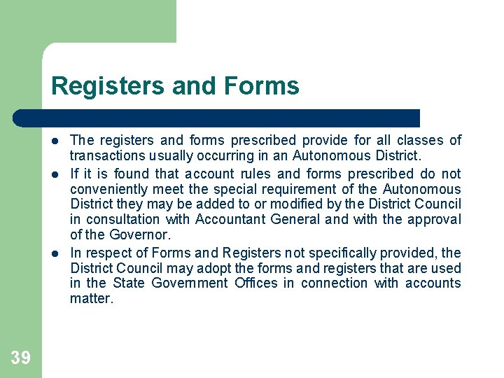Registers and Forms l l l 39 The registers and forms prescribed provide for