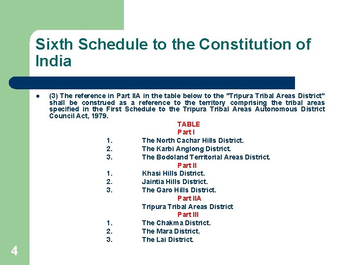 Sixth Schedule to the Constitution of India l 4 (3) The reference in Part